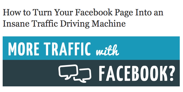 How to Turn Your Facebook Page Into an Insane Traffic Driving Machine